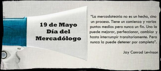 19 de Mayo. Feliz Día del Mercadólogo.